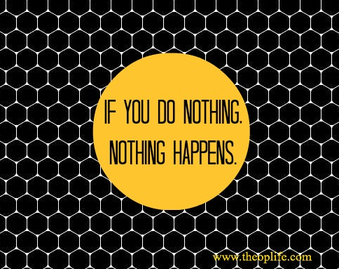 If you do nothing, nothing happens