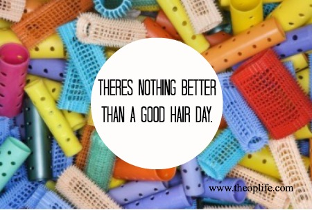 Theres nothing better than a good hair day
