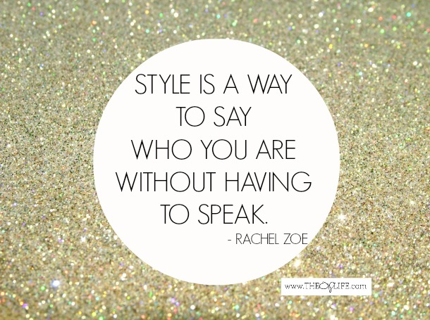 Style is who you are - Rachel Zoe - The OP Life