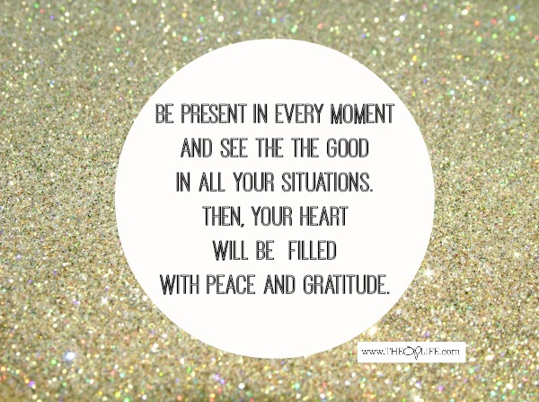 Be present and feel gratitude. The OP Life