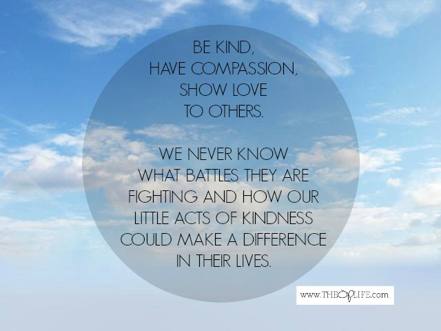 Kindness, compassion, love The OP Life