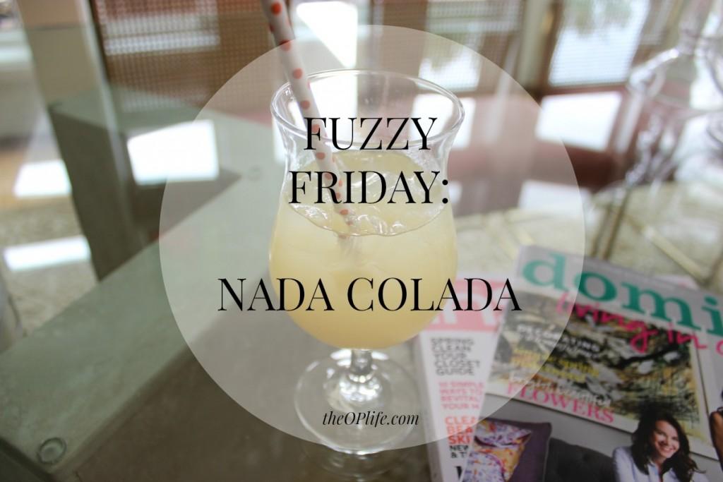 Fuzzy Friday:  Nada Colada