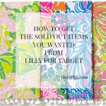 How to get the sold out items you wanted from Lilly for Target