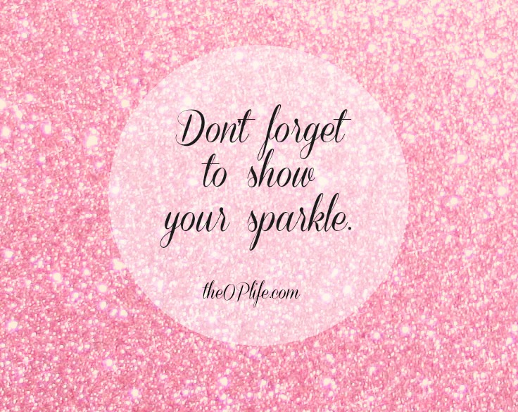 Show Your Sparkle The OP Life