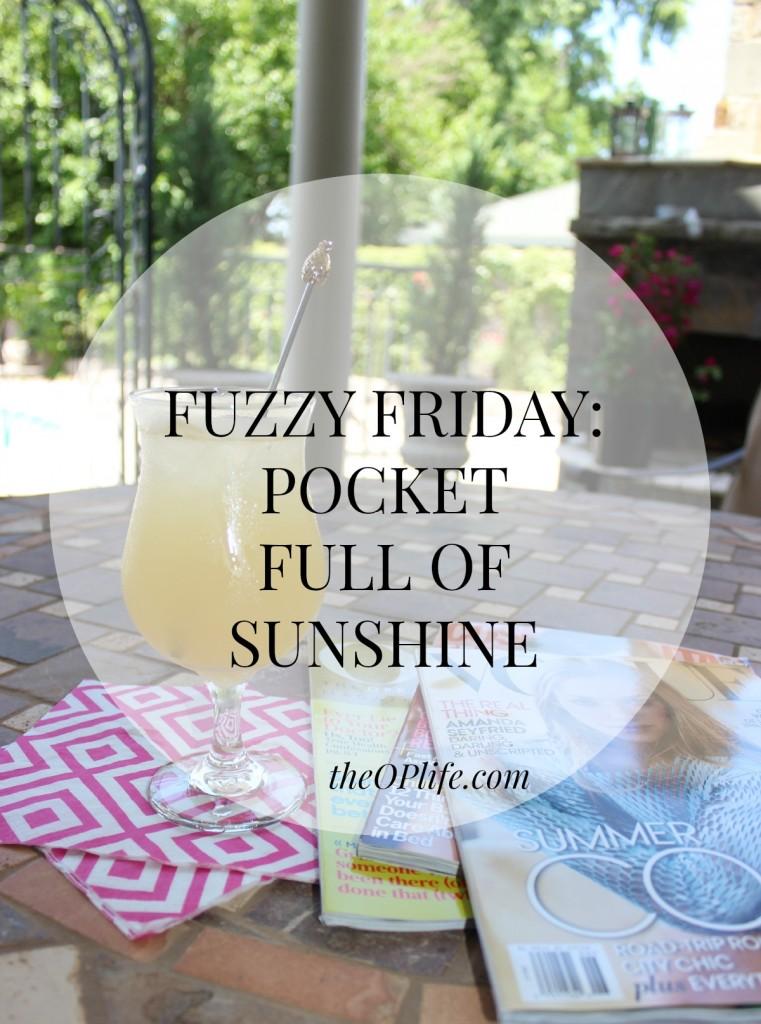 Fuzzy Friday:  Pocket Full of Sunshine