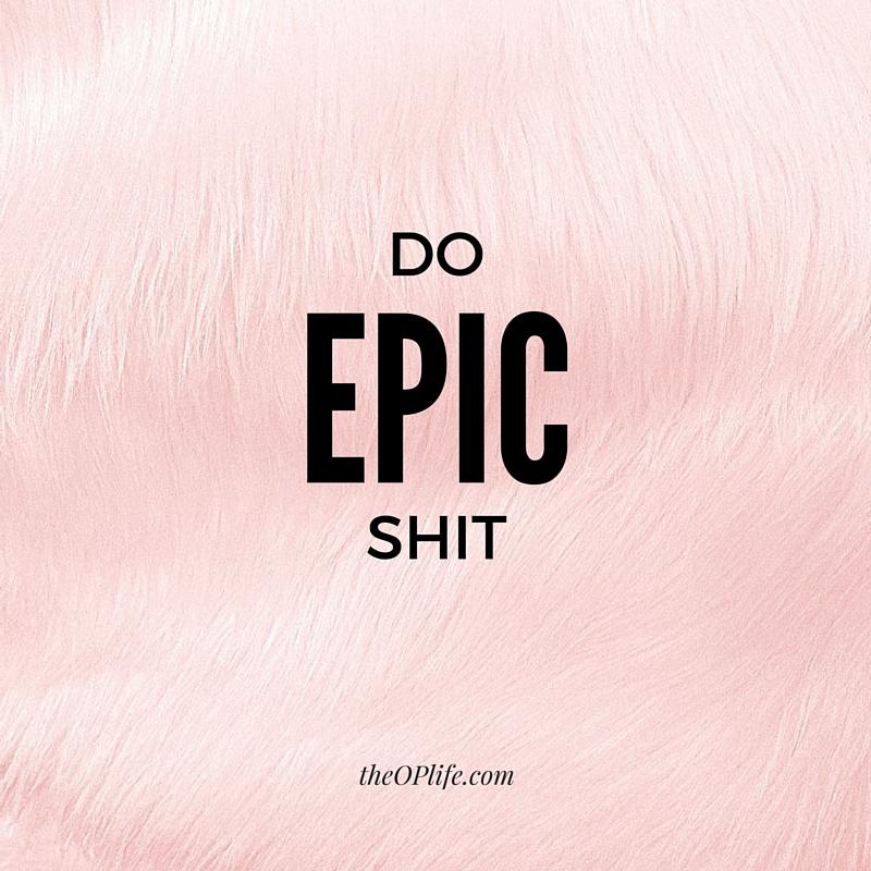 Do Epic Shit TheOPLife.com #EpicCon
