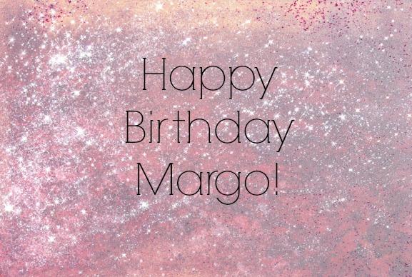 Happy Birthday Margo